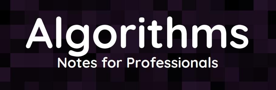 Algorithms - Notes for Professionals